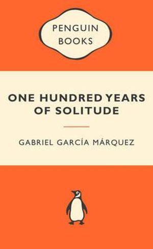 One Hundred Years Of Solitude : Popular Penguins : Popular Penguins Ser. - Gabriel Garcia Marquez