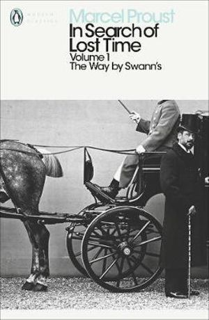 In Search of Lost Time 1 : The Way By Swann's :  The Way By Swann's - Marcel Proust
