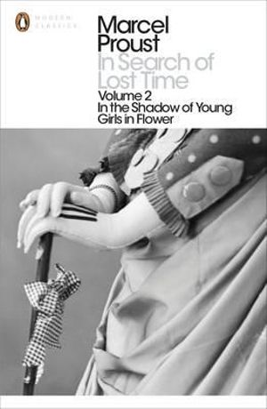 In Search of Lost Time 2 : In the Shadow of Young Girls in Flower :  In the Shadow of Young Girls in Flower - Marcel Proust