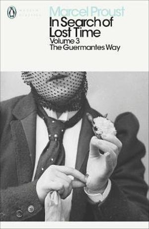 In Search of Lost Time 3 : The Guermantes Way :  The Guermantes Way - Marcel Proust