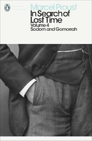 In Search of Lost Time 4 : Sodom & Gomorrah :  Sodom & Gomorrah - Marcel Proust
