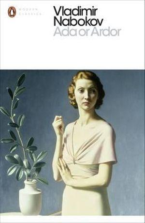 Ada Or Ardor: a Family Chronicle :  a Family Chronicle - Vladimir Nabokov