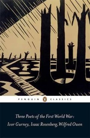 Three Poets of the First World War : Penguin Classics - Ivor Gurney