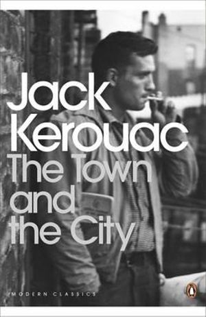The Town and the City : Penguin Classics Ser. - Jack Kerouac