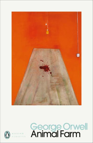 Animal Farm: A Fairy Story - George Orwell