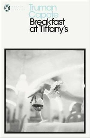 Breakfast at Tiffany's: House of Flowers, A Diamond Guitar, A Christmas Memory :  House of Flowers; A Diamond Guitar; A Christmas Memory - Truman Capote