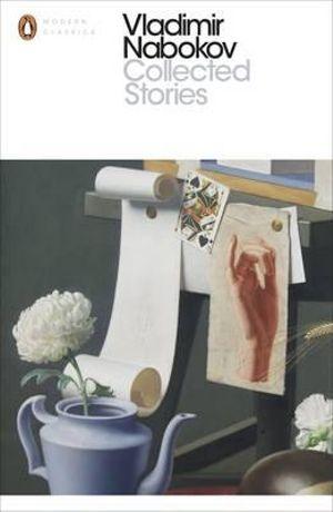The Collected Stories of Vladimir Nabokov  : Penguin Classics Ser. - Vladimir Nabokov