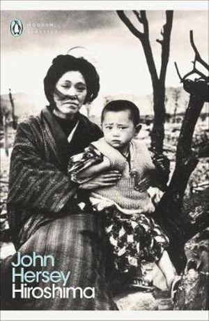 Hiroshima : Penguin Classics Ser. - John Hersey