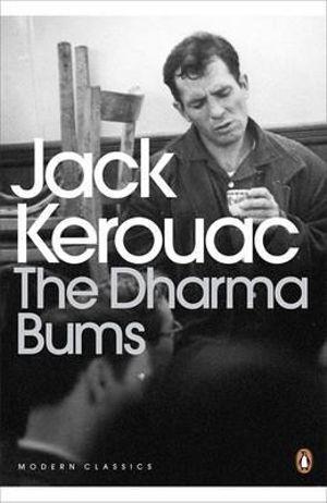 The Dharma Bums : Penguin Classics Ser. - Jack Kerouac