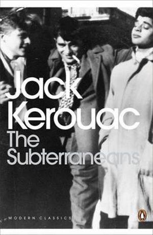 The Subterraneans : Penguin Classics Ser. - Jack Kerouac