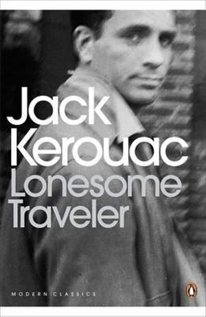 Lonesome Traveller The : Penguin Modern Classics - Jack Kerouac