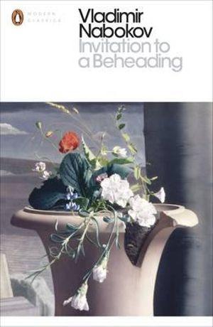 Invitation to a Beheading : Penguin Classics Ser. - Vladimir Nabokov