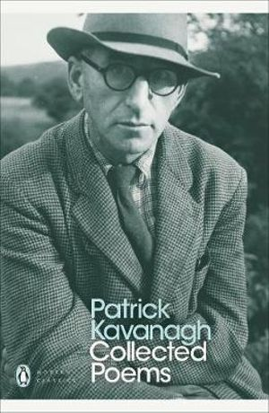 Collected Poems  : Penguin Modern Classics Poetry Ser. - Patrick Kavanagh