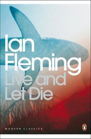 Live and Let Die : Modern Classics Ser. - Ian Fleming