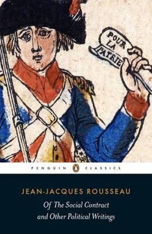 Of the Social Contract and Other Political Writings - Jean-Jacques Rousseau