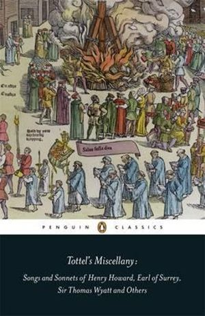 Tottel's Miscellany : Songs and Sonnets of Henry Howard, Earl of Surrey, Sir Thomas Wyatt and Others : Penguin Black Classics -  Amanda Holton