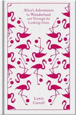 Alice's Adventures in Wonderland : Clothbound Classics   - Lewis Carroll