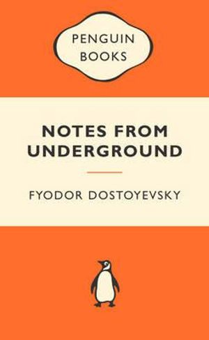Notes From Underground : Popular Penguins : 1st Edition - Fyodor Dostoyevsky