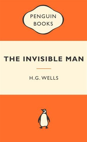 The Invisible Man : Popular Penguins - H.G. Wells