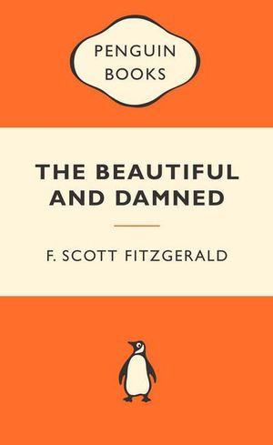 The Beautiful And Damned : Popular Penguins - F. Scott Fitzgerald