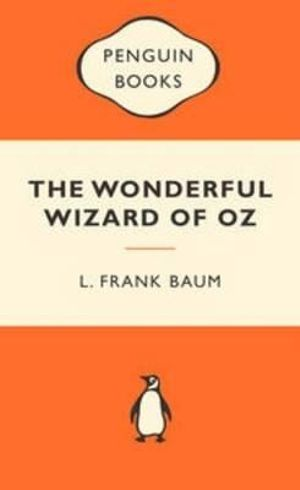 The Wonderful Wizard Of Oz : Popular Penguins - L. F. Baum