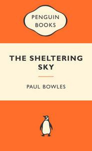 The Sheltering Sky : Popular Penguins - Paul Bowles