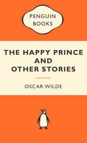 The Happy Prince And Other Stories : Popular Penguins - Oscar Wilde