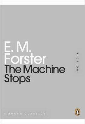 The Machine Stops : Mini Modern Classics - E. M. Forster