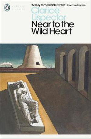 Near to the Wildheart - Clarice Lispector