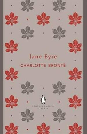 Jane Eyre : The Penguin English Library - Charlotte Bronte