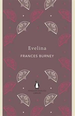 Evelina : The Penguin English Library - Frances Burney