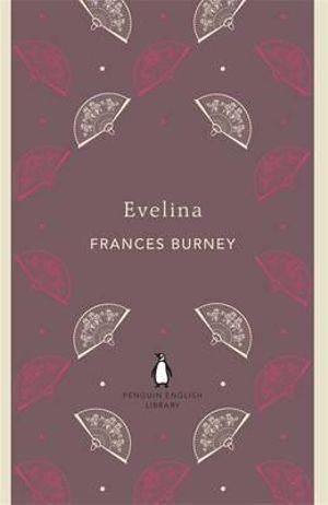 Evelina : The Penguin English Library - Frances Burney