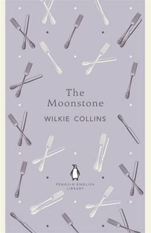 The Moonstone : The Penguin English Library - Wilkie Collins