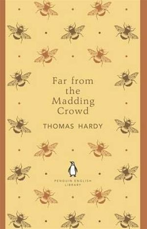 Far from the Madding Crowd : The Penguin English Library - Thomas Hardy