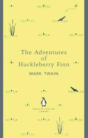 The Adventures of Huckleberry Finn : The Penguin English Library - Mark Twain