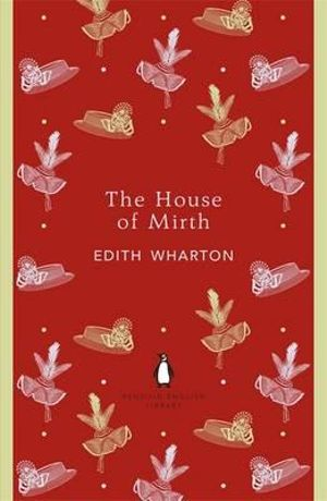 The House of Mirth : The Penguin English Library - Edith Wharton
