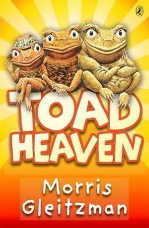Toad Heaven - Morris Gleitzman
