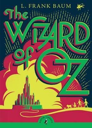 Puffin Classics : The Wizard of Oz - L. F. Baum