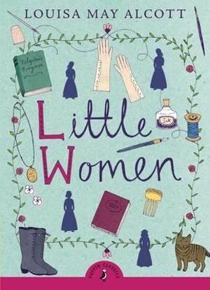 Puffin Classics : Little Women - Louisa May Alcott