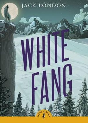 Puffin Classics : White Fang - Jack London