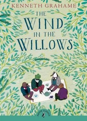 Puffin Classics: The Wind in the Willows - Kenneth Grahame
