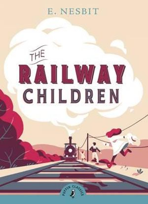 Puffin Classics: The Railway Children : Puffin Classics (Paperback) - Edith Nesbit