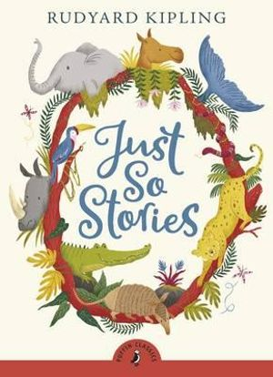 Puffin Classics : Just So Stories : Puffin Classics (Paperback) - Kipling Rudyard