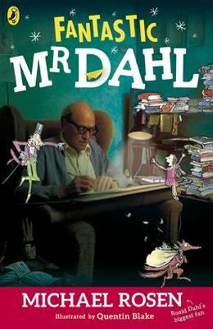 Fantastic Mr. Dahl - Michael Rosen
