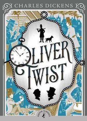 Puffin Classics: Oliver Twist - Charles Dickens