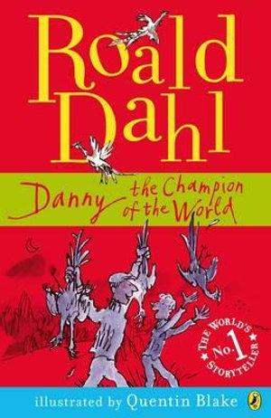 Danny Champion of the World - Roald Dahl
