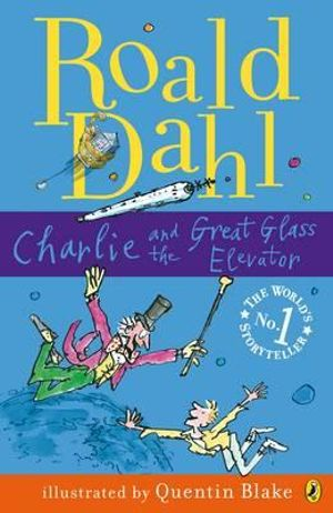 Charlie & Great Glass Elevator -  Roald Dahl