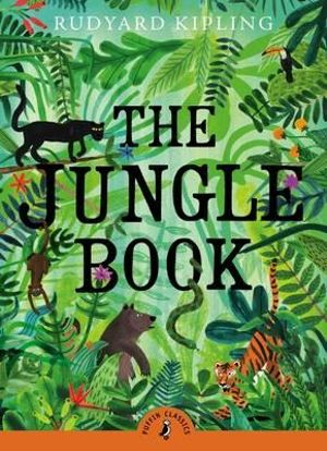 Puffin Classics : The Jungle Book -  Rudyard Kipling