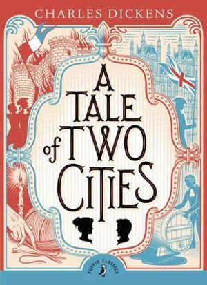 Puffin Classics : A Tale of Two Cities  - Charles Dickens