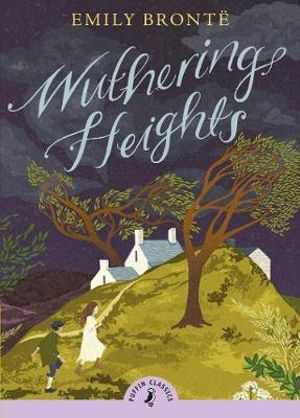 Puffin Classics : Wuthering Heights : Puffin Classics (Paperback) - Emily Bronte